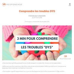 Comprendre les troubles DYS - 3 minutes pour comprendre