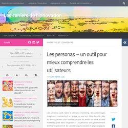 Les personas - un outil pour mieux comprendre les utilisateurs
