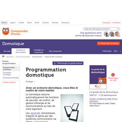 Programmation domotique : infos - ComprendreChoisir