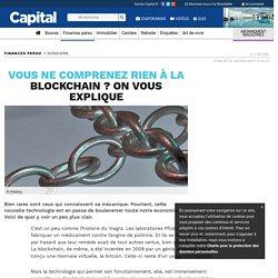Vous ne comprenez rien à la blockchain ? On vous explique - Capital.fr