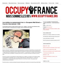 Les médias ne comprennent rien à « Occupons Wall Street » – Courrier International / CNN