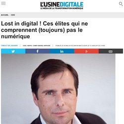 Lost in digital ! Ces élites qui ne comprennent (toujours) pas le numérique