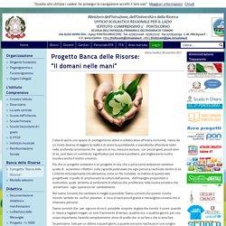 """Progetto Banca delle Risorse: """"Il domani nelle mani"""" – Sito web dell'Istituto Comprensivo 2° di Pontecorvo"""