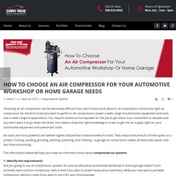 How To Select Compressed air systems For Your Automotive Workshop or Home Garage