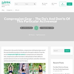 Compression Gear – The Do's And Don'ts Of This Particular Activewear