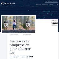 Les traces de compression pour détecter les photomontages - Interstices
