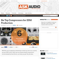Six Top Compressors for EDM Production : AskAudio Magazine