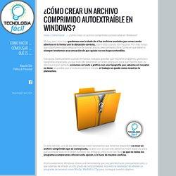 ¿Cómo crear un archivo comprimido autoextraíble en Windows? - Tecnología Fácil