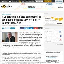 « La crise de la dette compromet la promesse d'égalité territoriale » – Laurent Davezies