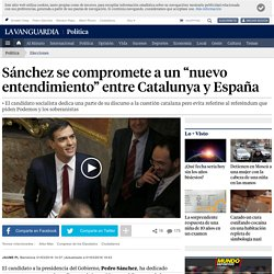 """Sánchez se compromete a un """"nuevo entendimiento"""" entre Catalunya y España"""