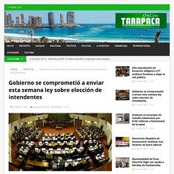 Gobierno se comprometió a enviar esta semana ley sobre elección de intendentes – Tarapaca Online
