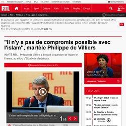 """""""Il n'y a pas de compromis possible avec l'islam"""", martèle Philippe de Villiers"""