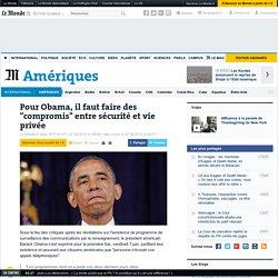 """Pour Obama, il faut faire des """"compromis"""" entre sécurité et vie privée"""