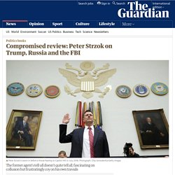 Compromised review: Peter Strzok on Trump, Russia and the FBI