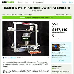 Bukobot 3D Printer - Affordable 3D with No Compromises! by Diego Porqueras