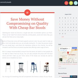 Save Money Without Compromising on Quality With Cheap Bar Stools