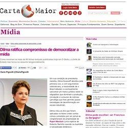 Dilma ratifica compromisso de democratizar a mídia