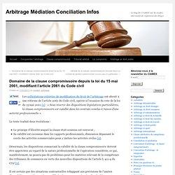 Domaine de la clause compromissoire depuis la loi du 15 mai 2001, modifiant l'article 2061 du Code civil