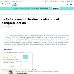 La TVA sur immobilisation : définition et comptabilisation