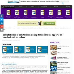 Comptabiliser la constitution du capital social : les apports en numéraire et en nature - Aide juridique entreprise en ligne gratuite