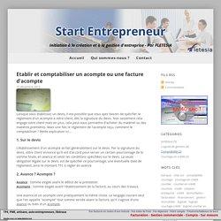 Etablir et comptabiliser un acompte ou une facture d'acompte - Start Entrepreneur