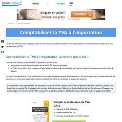 Comptabiliser la TVA à l'importation - Aide juridique entreprise en ligne gratuite