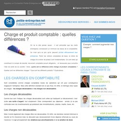 """Comptabilité : définitions et différences des """"charges"""" et des """"produits"""""""