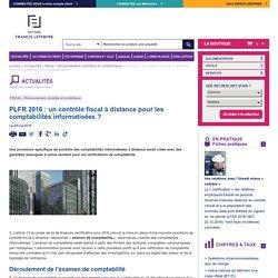 PLFR 2016 : un contrôle fiscal à distance pour les comptabilités informatisées ?