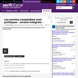 Alain Burlaud, CNAM - Les normes comptables sont politiques - 2018