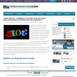 Comptables : comment utiliser le blog dans une stratégie de marketing de contenu