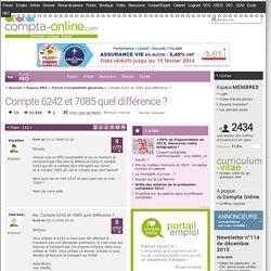 Compte 6242 et 7085 quel différence ?