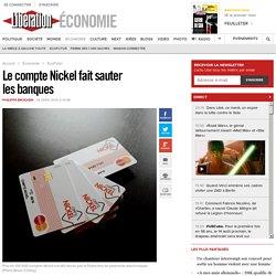 Le compte Nickel faitsauter lesbanques