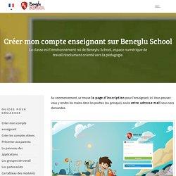 Créer mon compte enseignant sur Beneylu School -