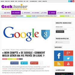 """""""Mon compte"""" de Google : comment mieux gérer ma vie privée en ligne"""
