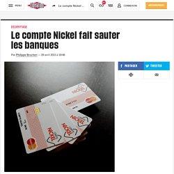 (20+) Le compte Nickel faitsauter lesbanques