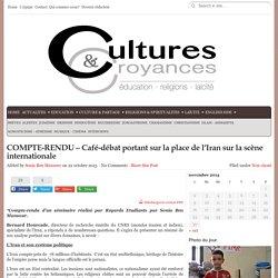 COMPTE-RENDU - Café-débat portant sur la place de l'Iran sur la scène internationale