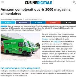 Amazon compterait ouvrir 2000 magasins alimentaires