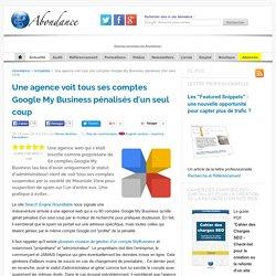 Une agence voit tous ses comptes Google My Business pénalisés d'un seul coup