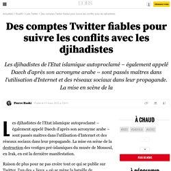 Des comptes Twitter fiables pour suivre les conflits avec les djihadistes - 2 mars 2015