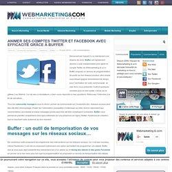 Animer ses comptes Twitter et Facebook avec efficacité grâce à Buffer
