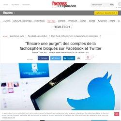 """""""Encore une purge"""": des comptes de la fachosphère bloqués sur Facebook et Twitter"""