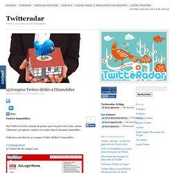 15 Comptes Twitter dédiés à l'Immobilier