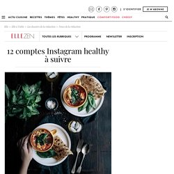 Les comptes Instagram de healthy food à suivre - Elle à Table