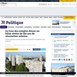 La Cour des comptes dresse un bilan sévère de dix ans de rénovation urbaine