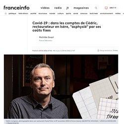 """Covid-19: dans les comptes de Cédric, restaurateur en Isère, """"asphyxié"""" par ses coûts fixes"""