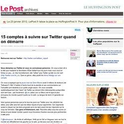 15 comptes à suivre sur Twitter quand on démarre - William Rejault sur LePost.fr (16:35)