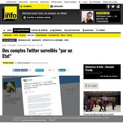 """Des comptes Twitter surveillés """"par un Etat"""""""