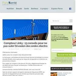 Compteur Linky : 13 conseils pour ne pas subir l'invasion des ondes électro