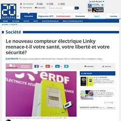 Le nouveau compteur électrique Linky menace-t-il votre santé, votre liberté et votre sécurité?