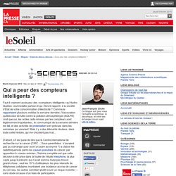 """CLICHE, Jean-François (2012). """"Qui a peur des compteurs intelligents?"""". Sciences dessus dessous. La Presse."""